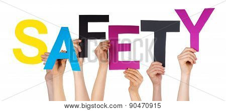 Many People Hands Holding Colorful Word Safety