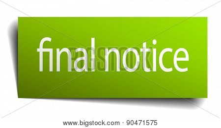 Final Notice Green Paper Sign Isolated On White