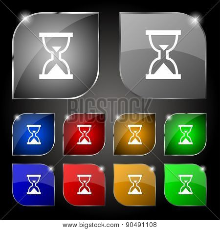 Hourglass, Sand Timer Icon Sign. Set Of Ten Colorful Buttons With Glare. Vector