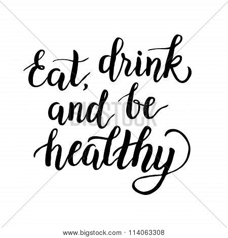 'eat, Drink And Be Healthy' Calligraphy