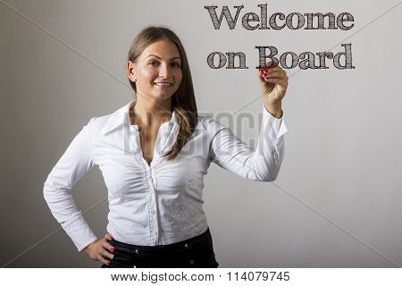 Welcome On Board - Beautiful Girl Writing On Transparent Surface