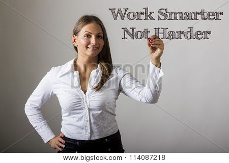 Work Smarter Not Harder - Beautiful Girl Writing On Transparent Surface