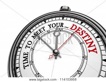 Time Meet Your Destiny Motivation On Concept Clock