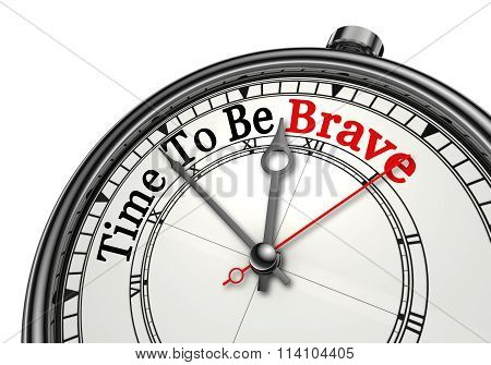 Time To Be Brave Red Word On Concept Clock