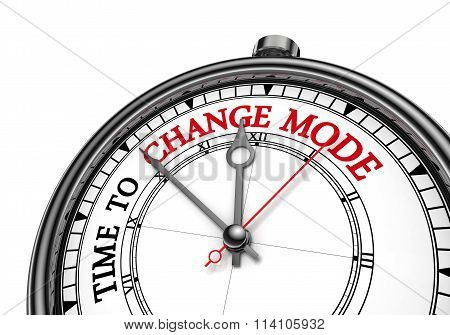 Time To Change Mode Motivation Message On Concept Clock