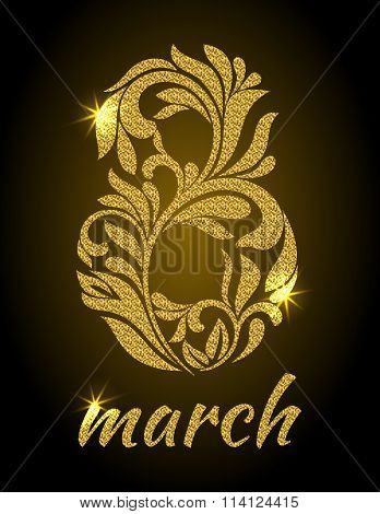 Luxury Card For The Holiday On March 8. The Figure 8 With Gold Glitter From A Floral Ornament