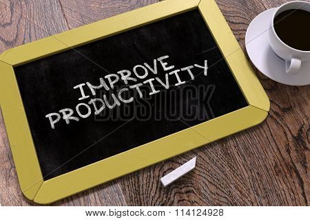 Improve Productivity - Chalkboard with Motivation Quote.
