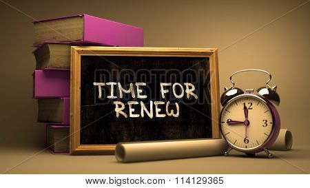 Handwritten Time for Renew on a Chalkboard.