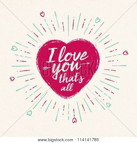 Handwritten, vintage flavored Valentine's Card - I Love You That's All - EPS10