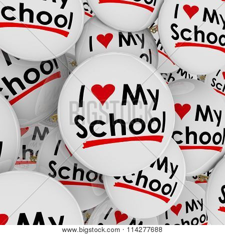 I Love My School with heart symbol on buttons or pins to illustrate pride in one's high school, college or university