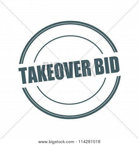 Takeover Bid Grey Stamp Text On Circle On White Background