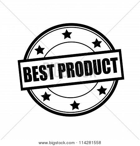 Best Product Black Stamp Text On Circle On White Background And Star