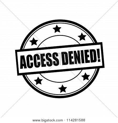 Access Denied Black Stamp Text On Circle On White Background And Star