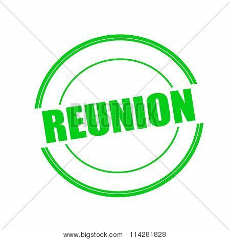 Reunion Green Stamp Text On Circle On White Background