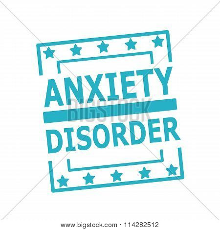 Anxiety Disorder Blue Stamp Text On Squares On White Background