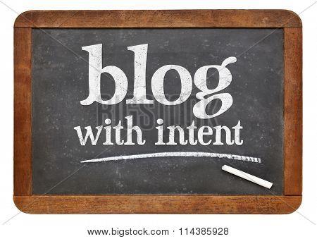 blog with intent  - blogging advice on a vintage slate blackboard