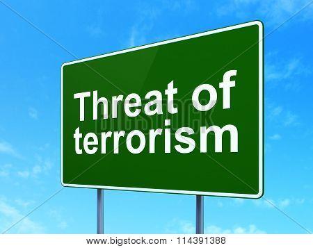 Politics concept: Threat Of Terrorism on road sign background