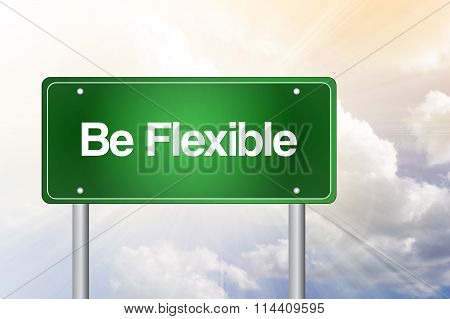 Be Flexible Green Road Sign, Business Concept