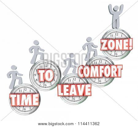 Time to Leave Your Comfort Zone words on clocks and people climbing up to achieve new success, growth, learning and adventure