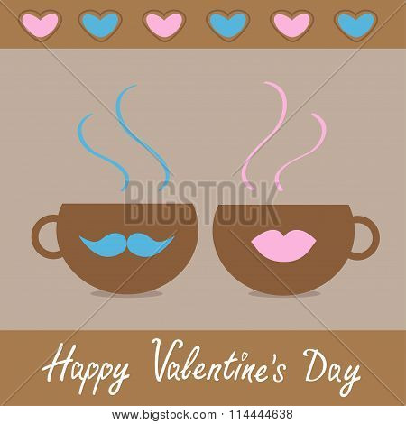 Two Teacups With Mustache And Lips And Hearts. Happy Valentines