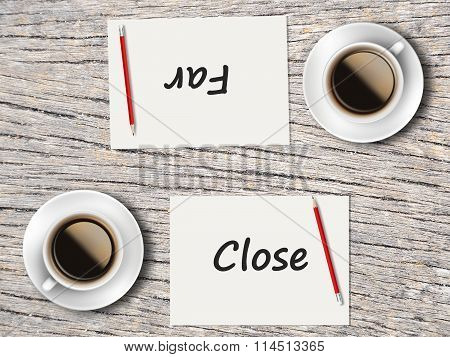 Business Concept : Comparison Between Close And Far
