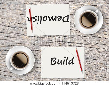 Business Concept : Comparison Between Build And Demolish
