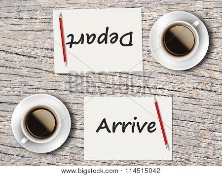 Business Concept : Comparison Between Arrive And Depart
