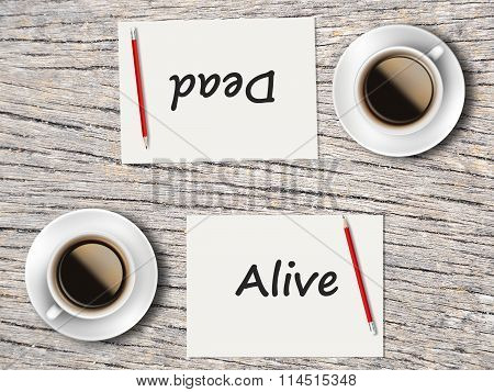 Business Concept : Comparison Between Alive And Dead