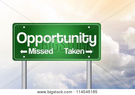 Opportunity Missed And Taken Green Road Sign, Business Concept