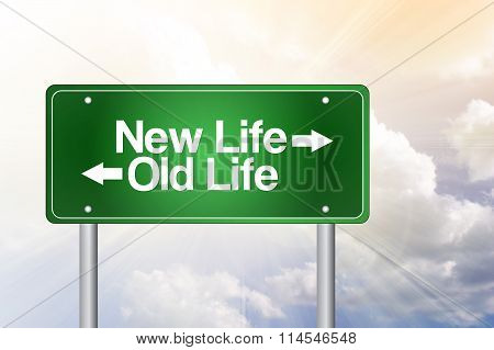 New Life, Old Life Green Road Sign, Business Concept..