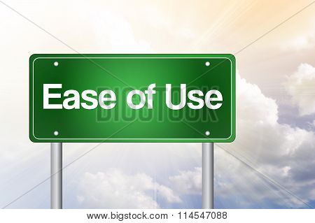 Ease Of Use Green Road Sign, Business Concept..