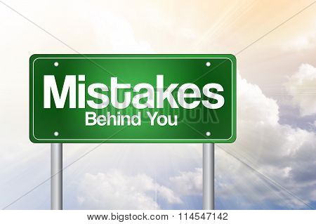 Mistakes, Behind You Green Road Sign, Business Concept..