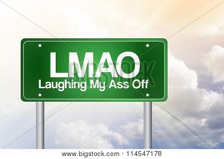 Lmao, Laughing My Ass Off, Green Road Sign Concept..lmao, Laughing My Ass Off, Green Road Sign