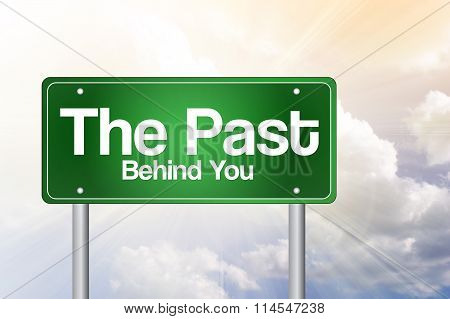 The Past, Behind You Green Road Sign, Business Concept..