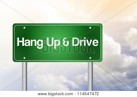 Hang Up And Drive Green Road Sign Concept