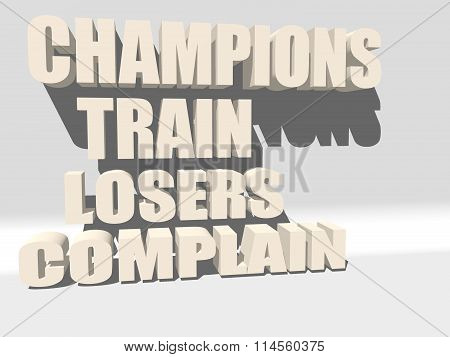 Champions Train Losers Complain. Gym And Fitness Motivation Quote.