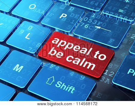 Politics concept: Appeal To Be Calm on computer keyboard background