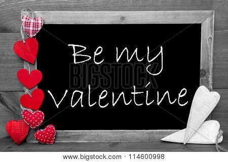 Black And White Blackbord, Red Hearts, Be My Valentine