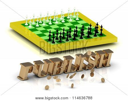 3D illustration PUBLISH- bright gold letters money and yellow chess on white background