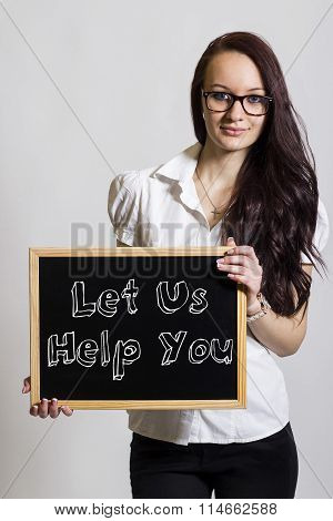 Let Us Help You  - Young Businesswoman Holding Chalkboard