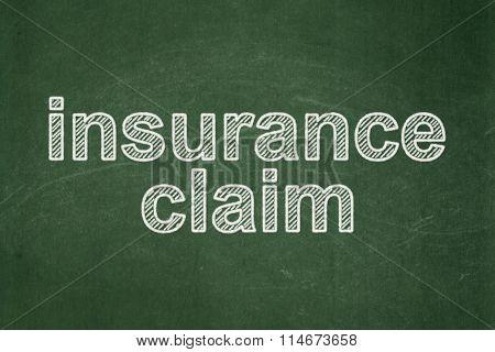 Insurance concept: Insurance Claim on chalkboard background