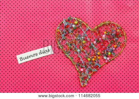 Buenos dias (Good morning in Spanish) card with heart made of colorful beads on dotty pi