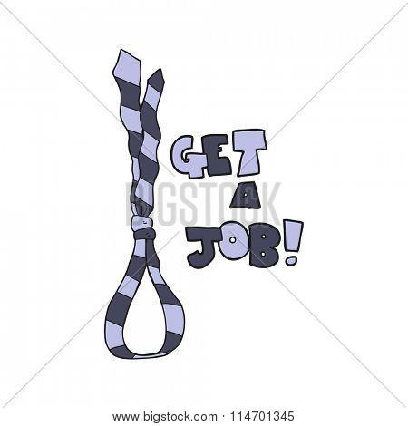 freehand drawn cartoon get a job tie noose symbol