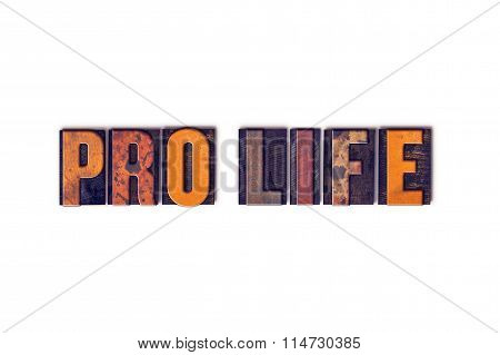 Pro Life Concept Isolated Letterpress Type