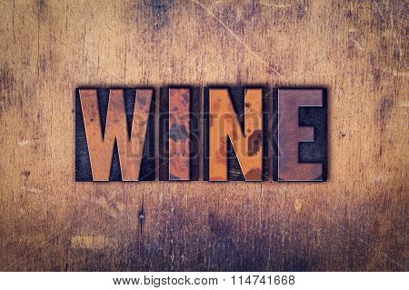 Wine Concept Wooden Letterpress Type
