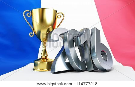 France Football 2016, Gold Trophy Cup And Flag Of France. 3D Illustrations