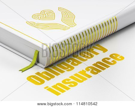 Insurance concept: book Heart And Palm, Obligatory Insurance on white background