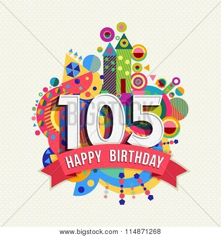 Happy Birthday 105 Year Greeting Card Poster Color