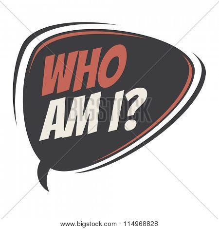 who am i retro speech bubble