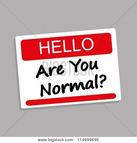 Are You Normal Visitor Pass